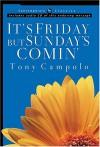It's Friday, But Sunday's Comin' [With CD] - Tony Campolo