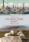 Thameside Through Time - Anthony Lane