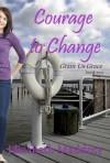 Courage to Change - Elizabeth Maddrey