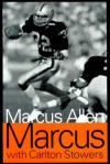 Marcus - Marcus Allen, Carleton Stowers