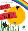 Bajka o słońcu - Eliza Piotrowska