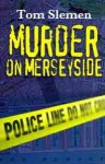 Murder on Merseyside - Tom Slemen