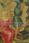 Idols of Nations: Biblical Myth at the Origins of Capitalism - Roland Boer, Christina Petterson
