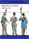 Blücher's Army 1813-15 - Peter Young