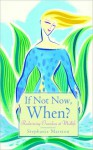 If Not Now, When?: Reclaiming Ourselves at Midlife - Stephanie Marston