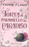 Torta al caramello in Paradiso - Fannie Flagg, Olivia Crosio