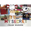 My Secret: A Postsecret Book. Compiled by Frank Warren - Frank Warren
