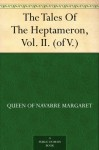 The Tales Of The Heptameron, Vol. II. (of V.) - Marguerite de Navarre, George Saintsbury, Sigmund Freudenberger, Balthasar Anton Dunker