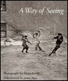 A Way of Seeing (REV.) - Pa - Helen Levitt, James Agee