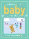 Celebrating Baby: Share, Remember, Cherish - Jim McCann
