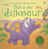 This Is My Dinosaur - Sam Taplin, Stephanie Jones, Lee Wildish