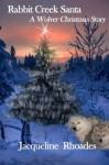 Rabbit Creek Santa - Jacqueline Rhoades