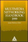 Multimedia Networking Handbook, 1999 - James Trulove
