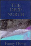 The Deep North - Fanny Howe