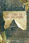 El libro de los hechizos - Katherine Howe