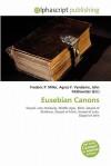 Eusebian Canons - Frederic P. Miller, Agnes F. Vandome, John McBrewster