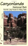 Canyonlands National Park Favorite Jeep Roads & Hiking Trails - David Day
