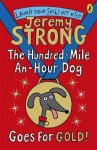 The Hundred-Mile-An-Hour Dog Goes for Gold! - Jeremy Strong
