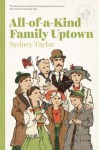 All-Of-A-Kind Family Uptown - Sydney Taylor