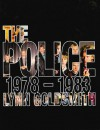 The Police: 1978-1983 - Lynn Goldsmith, Phil Sutcliffe