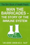 The Slim Book of Health Pearls: Man the Barricades - The Story of the Immune System - Sheldon Cohen, Barbara Schugt