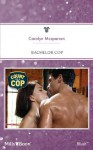 Mills & Boon : Bachelor Cop (Count on a Cop) - Carolyn McSparren