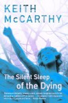 The Silent Sleep of the Dying - Keith McCarthy