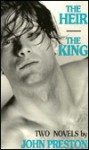 The heir - the king: two novels - John Preston