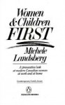 Women And Children First: A Provocative Look At Modern Canadian Women At Work And At Home - Michele Landsberg
