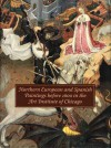 Northern European and Spanish Paintings before 1600 in the Art Institute of Chicago: A Catalogue of the Collection - Richard G. Mann, Judith Berg Sobre, Susan Frances Jones, Martha Wolff, Ilse Hecht, Peter Klein, Cynthia Kuniej Berry, Larry Silver
