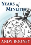 Years Of Minutes - Andy Rooney