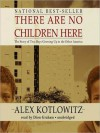There Are No Children Here: The Story of Two Boys Growing Up in the Other America (MP3 Book) - Alex Kotlowitz, Dion Graham