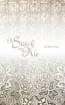 A Stitch in Air: A Novel - Lori Marie Carlson