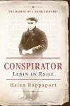 Conspirator: Lenin in Exile - Helen Rappaport
