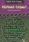 Virtual Crime!: Solving Cybercrime - Leon Gray