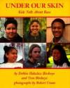Under Our Skin: Kids Talk about Race - Debbie Holsclaw Birdseye, Tom Birdseye