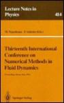 Thirteenth International Conference on Numerical Methods in Fluid Dynamics - M. Napolitano, Jürgen Ehlers, H. Araki, U. Frisch, Rudolph Kippenhahn, E. Brezin, Robert Jaffe, K. Hepp, W. Beiglbock, F. Sabetta