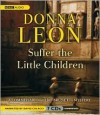 Suffer the Little Children: A Commissario Guido Brunetti Mystery - Donna Leon, David Colacci