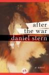 After the War: A Novel - Daniel Stern