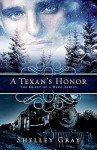 A Texan's Honor (Heart of a Hero #2) - Shelley Gray