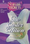 Season Tickets: The Easter Edition: Three Do-It-Yourself Dramatic Musicals - Deborah Craig-Claar, Paul McCusker