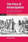 The Price of Emancipation: Slave-Ownership, Compensation and British Society at the End of Slavery - Nicholas Draper