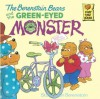 The Berenstain Bears and the Green Eyed Monster (First Time Books(R)) - Stan Berenstain, Jan Berenstain