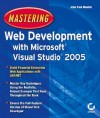 Mastering Web Development with Microsoft Visual Studio 2005 - John Paul Mueller
