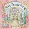 The Fairy Palace Party - Nicola Baxter, Samantha Chaffey