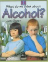 What Do We Think About Alcohol? - Jen Green