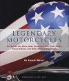Legendary Motorcycles: The Stories and Bikes Made Famous by Elvis, Peter Fonda, Kenny Roberts and Other Motorcycling Gre - Basem Wasef, Jay Leno