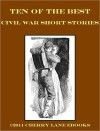 10 of the Best Civil War Short Stories - Ambrose Bierce, Mary Noailles Murfree, Thomas Nelson Page