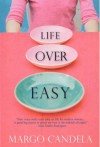 Life Over Easy - Margo Candela