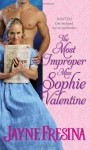 The Most Improper Miss Sophie Valentine - Jayne Fresina